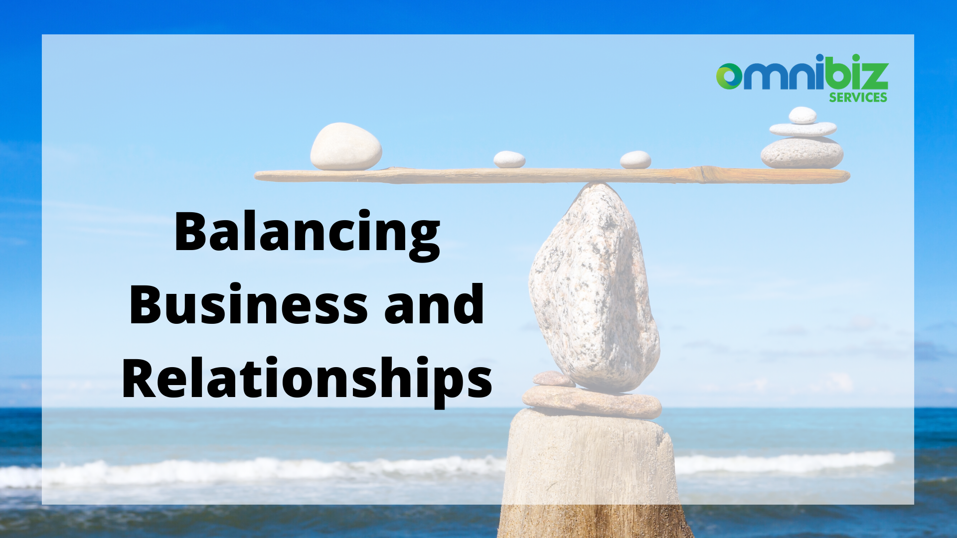 Balancing Business and Relationships